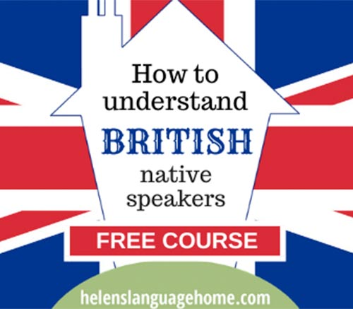 How to understand British native speakers